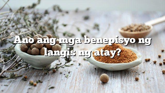 Ano ang mga benepisyo ng langis ng atay?
