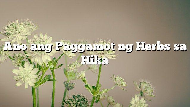 Ano ang Paggamot ng Herbs sa Hika - kaalaman