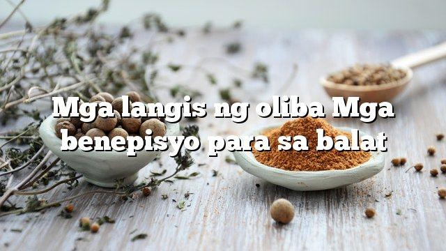Mga langis ng oliba Mga benepisyo para sa balat
